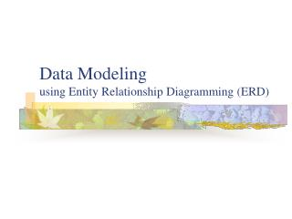 Data Modeling using Entity Relationship Diagramming ERD