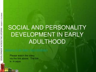 SOCIAL AND PERSONALITY DEVELOPMENT IN EARLY ADULTHOOD