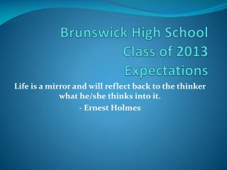 Brunswick High School   Class of 2013  Expectations