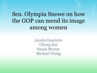 Sen. Olympia Snowe on how the GOP can mend its image among women