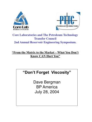 Don t Forget  Viscosity   Dave Bergman BP America July 28, 2004