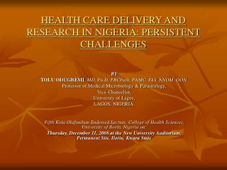 HEALTH CARE DELIVERY AND RESEARCH IN NIGERIA: PERSISTENT CHALLENGES
