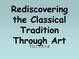 Rediscovering the Classical Tradition Through Art