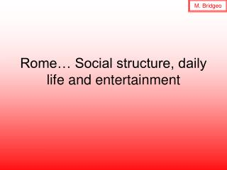 Rome  Social structure, daily life and entertainment