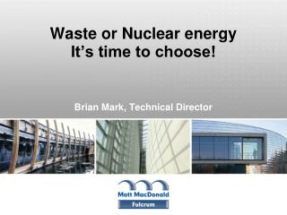 Waste or Nuclear energy It s time to choose