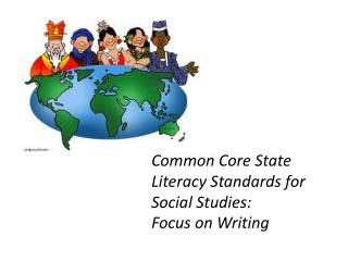 Common Core State Literacy Standards for Social Studies: Focus on Writing
