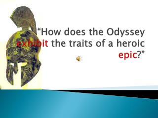 How does the Odyssey exhibit the traits of a heroic epic