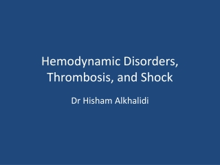 Hemodynamic Disorders Thrombosis and Shock