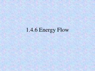 1.4.6 Energy Flow