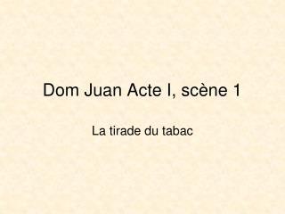 Dom Juan Acte I, sc ne 1