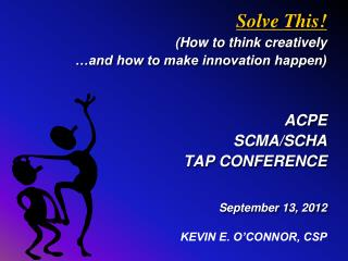 Solve This How to think creatively   and how to make innovation happen   ACPE SCMA