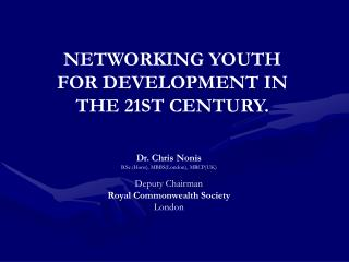 NETWORKING YOUTH FOR DEVELOPMENT IN THE 21ST CENTURY.