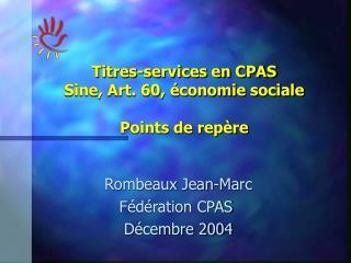 Rombeaux Jean-Marc F d ration CPAS  D cembre 2004