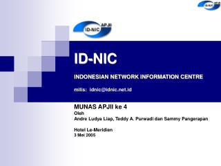 ID-NIC  INDONESIAN NETWORK INFORMATION CENTRE  milis:  idnicidnic.id