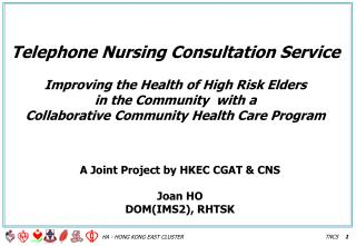 Telephone Nursing Consultation Service   Improving the Health of High Risk Elders  in the Community  with a  Collaborati
