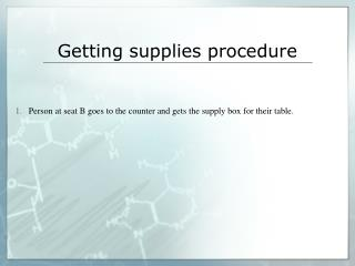 Getting supplies procedure