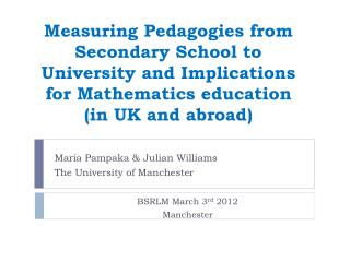 Measuring Pedagogies from Secondary School to University and Implications for Mathematics education in UK and abroad