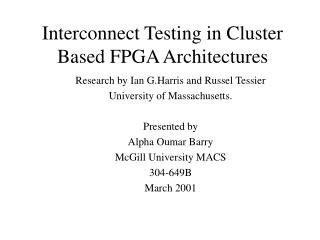 Interconnect Testing in Cluster Based FPGA Architectures