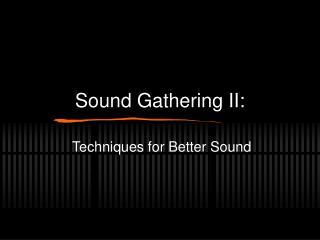 Sound Gathering II: