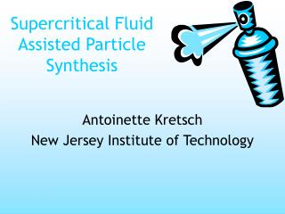 Supercritical Fluid Assisted Particle Synthesis
