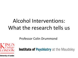 Alcohol Interventions: What the research tells us