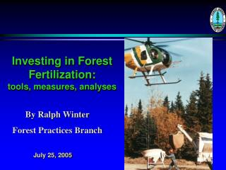 Investing in Forest Fertilization:  tools, measures, analyses