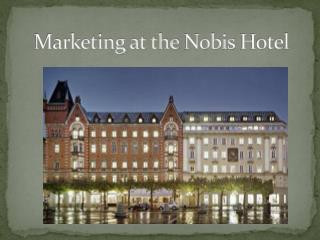 Marketing at the Nobis Hotel