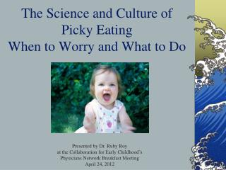 The Science and Culture of Picky Eating  When to Worry and What to Do