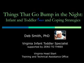 Things That Go Bump in the Night:  Infant and Toddler Fears and Coping Strategies