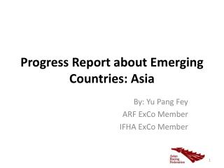 Progress Report about Emerging Countries: Asia