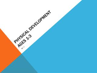 Physical Development Ages 1-3