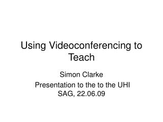 Using Videoconferencing to Teach