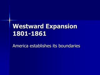 Westward Expansion 1801-1861