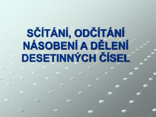 SC T N , ODC T N  N SOBEN  A DELEN  DESETINN CH C SEL
