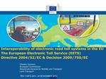Interoperability of electronic road toll systems in the EU  The European Electronic Toll Service EETS  Directive 2004