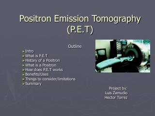 Positron Emission Tomography P.E.T