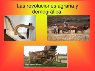 Las revoluciones agraria y demogr fica.