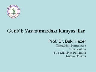 Prof. Dr. Baki Hazer Zonguldak Karaelmas  niversitesi  Fen Edebiyat Fak ltesi  Kimya B l m