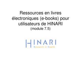 Ressources en livres  lectroniques e-books pour utilisateurs de HINARI module 7.5
