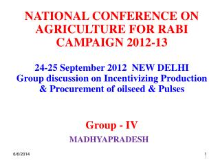 NATIONAL CONFERENCE ON AGRICULTURE FOR RABI CAMPAIGN 2012-13  24-25 September 2012  NEW DELHI Group discussion on Incent