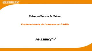 Pr sentation sur le th me:    Positionnement de l antenne en 2.4GHz