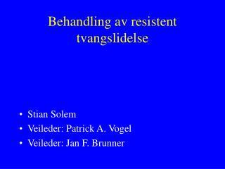 Behandling av resistent tvangslidelse