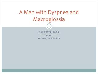 A Man with Dyspnea and Macroglossia