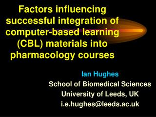 Factors influencing successful integration of computer-based learning CBL materials into pharmacology courses