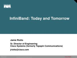InfiniBand: Today and Tomorrow