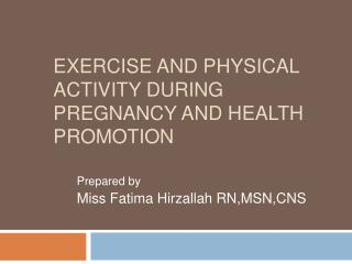 Exercise and physical activity during pregnancy and health promotion