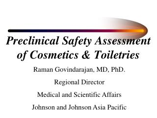 Preclinical Safety Assessment of Cosmetics  Toiletries