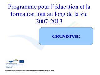 Programme pour l  ducation et la formation tout au long de la vie 2007-2013