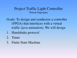 Project Traffic Light Controller Prawat Nagvajara