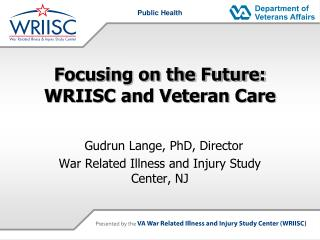 Focusing on the Future: WRIISC and Veteran Care